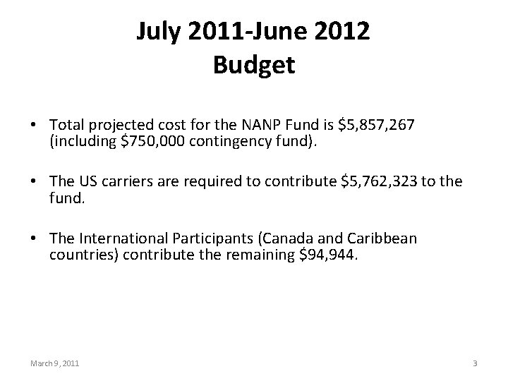 July 2011 -June 2012 Budget • Total projected cost for the NANP Fund is