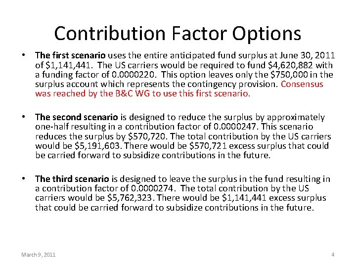 Contribution Factor Options • The first scenario uses the entire anticipated fund surplus at