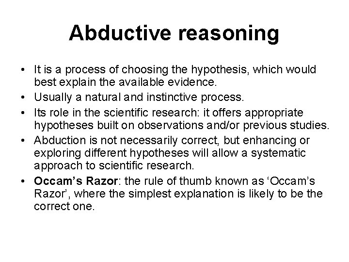 Abductive reasoning • It is a process of choosing the hypothesis, which would best
