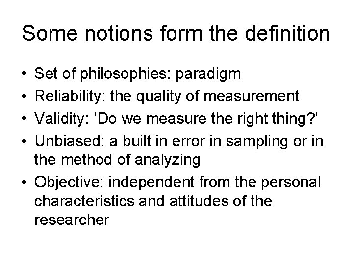 Some notions form the definition • • Set of philosophies: paradigm Reliability: the quality
