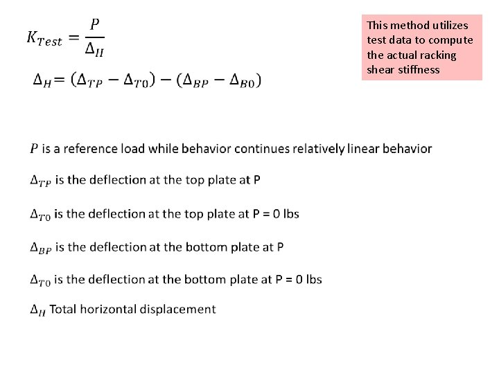 This method utilizes test data to compute the actual racking shear stiffness