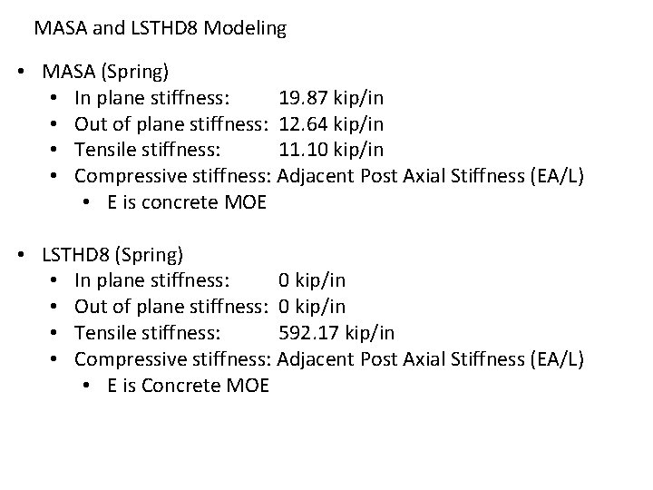 MASA and LSTHD 8 Modeling • MASA (Spring) • In plane stiffness: 19. 87