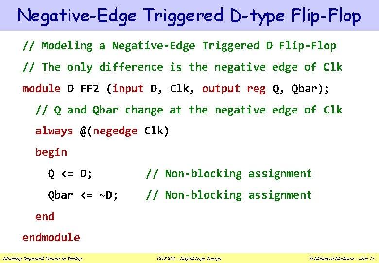 Negative-Edge Triggered D-type Flip-Flop // Modeling a Negative-Edge Triggered D Flip-Flop // The only