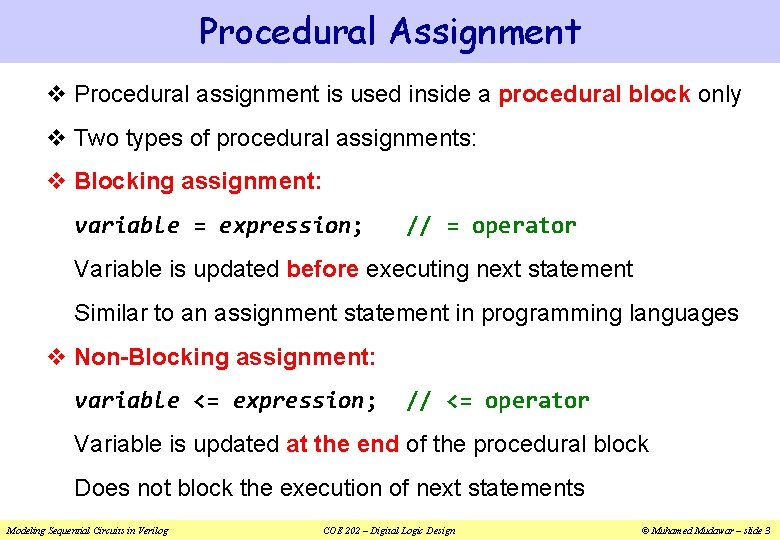 Procedural Assignment v Procedural assignment is used inside a procedural block only v Two