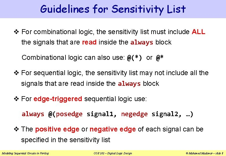 Guidelines for Sensitivity List v For combinational logic, the sensitivity list must include ALL