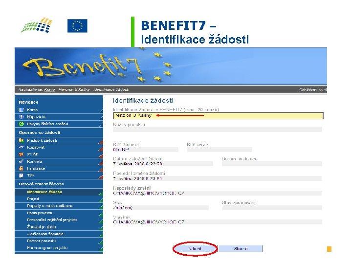 BENEFIT 7 – Identifikace žádosti