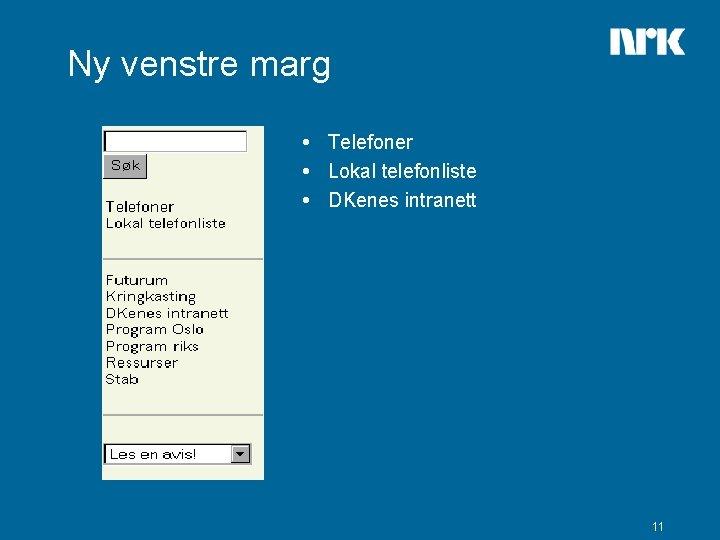 Ny venstre marg Telefoner Lokal telefonliste DKenes intranett 11