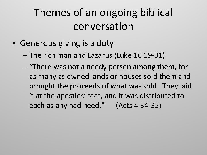 Themes of an ongoing biblical conversation • Generous giving is a duty – The