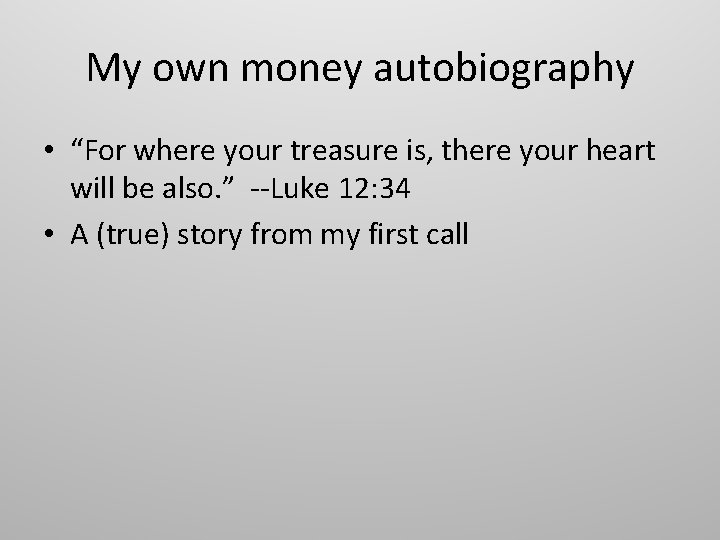 """My own money autobiography • """"For where your treasure is, there your heart will"""