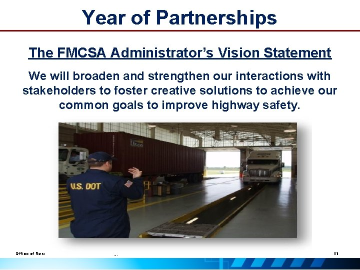 Year of Partnerships The FMCSA Administrator's Vision Statement We will broaden and strengthen our