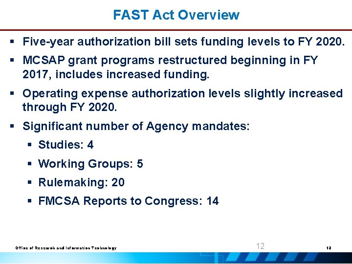 FAST Act Overview § Five-year authorization bill sets funding levels to FY 2020. §