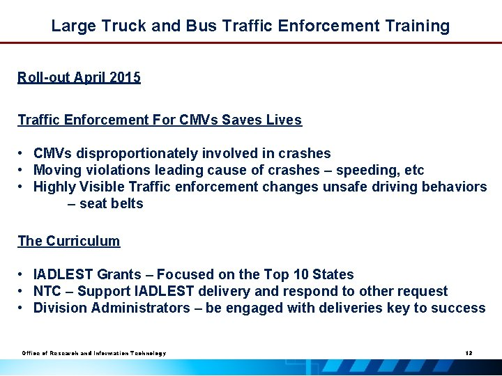 Large Truck and Bus Traffic Enforcement Training Roll-out April 2015 Traffic Enforcement For CMVs
