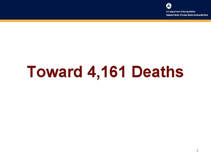 Toward 4, 161 Deaths 4