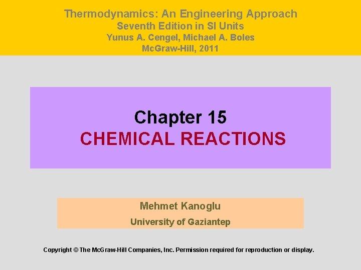 Thermodynamics: An Engineering Approach Seventh Edition in SI Units Yunus A. Cengel, Michael A.