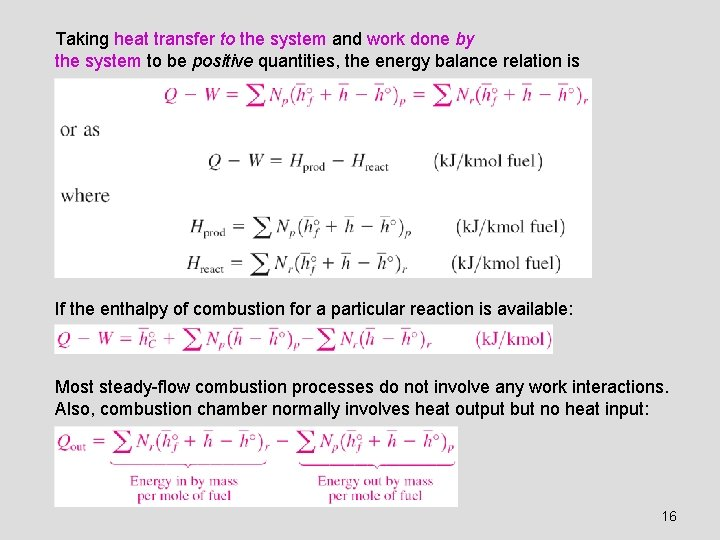 Taking heat transfer to the system and work done by the system to be