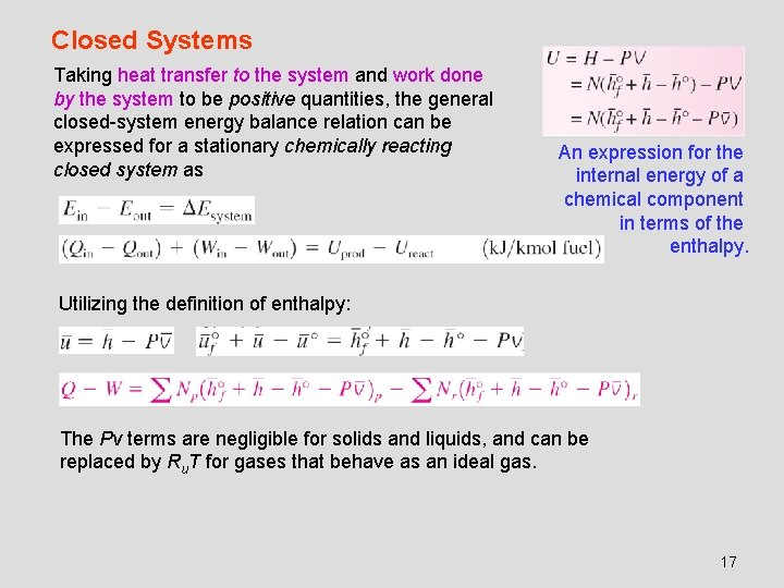 Closed Systems Taking heat transfer to the system and work done by the system
