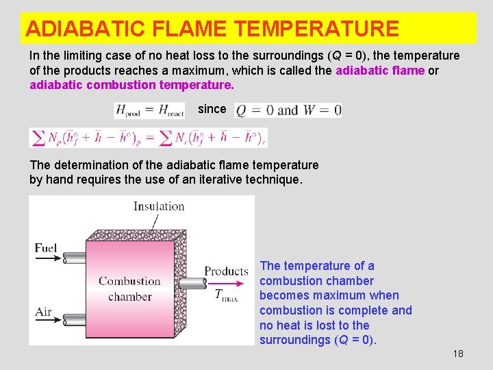 ADIABATIC FLAME TEMPERATURE In the limiting case of no heat loss to the surroundings