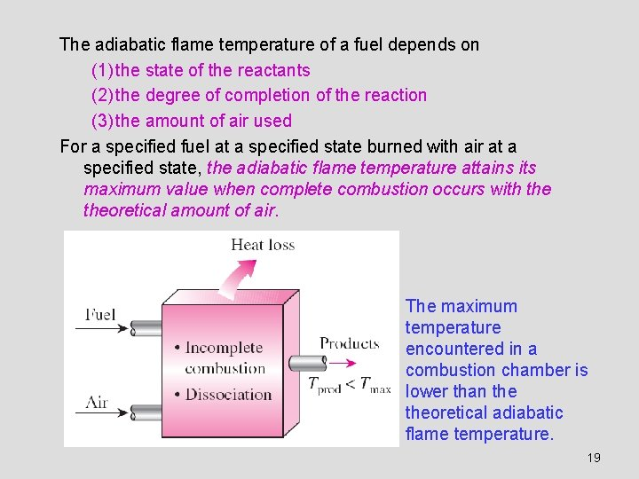 The adiabatic flame temperature of a fuel depends on (1) the state of the