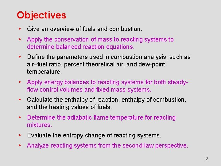 Objectives • Give an overview of fuels and combustion. • Apply the conservation of
