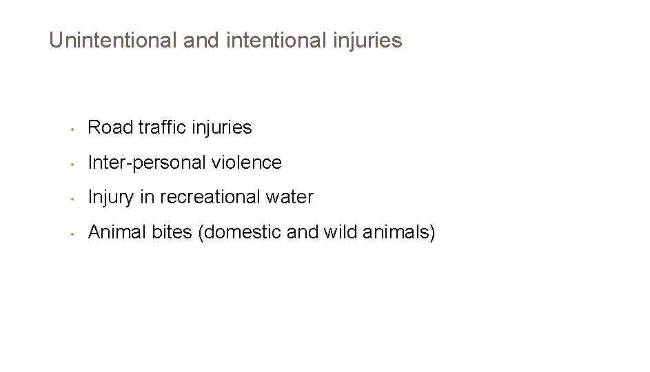 Unintentional and intentional injuries • Road traffic injuries • Inter-personal violence • Injury in