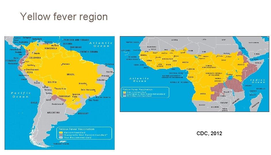 Yellow fever region CDC, 2012
