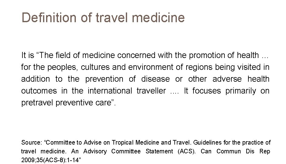 """Definition of travel medicine It is """"The field of medicine concerned with the promotion"""