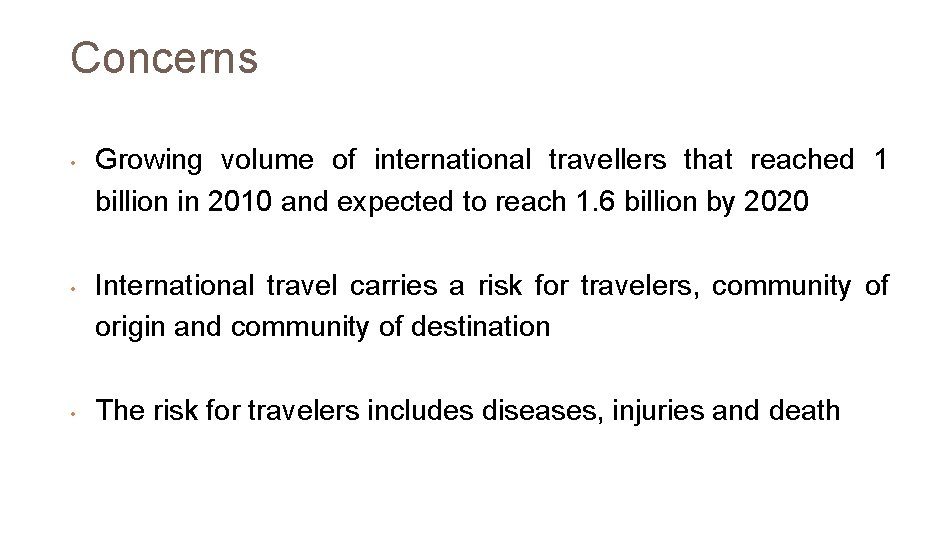 Concerns • • • Growing volume of international travellers that reached 1 billion in