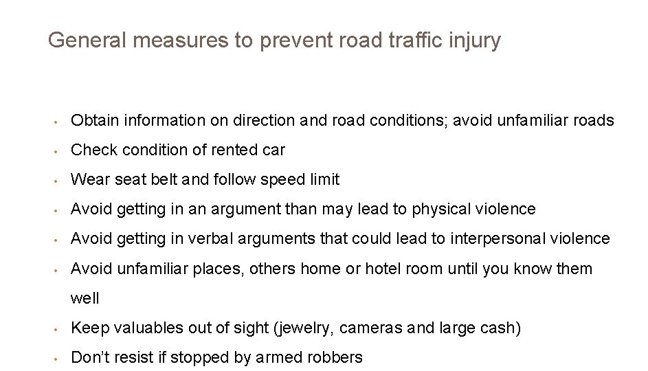General measures to prevent road traffic injury • Obtain information on direction and road