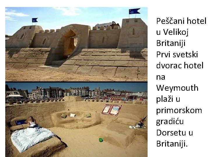Peščani hotel u Velikoj Britaniji Prvi svetski dvorac hotel na Weymouth plaži u primorskom