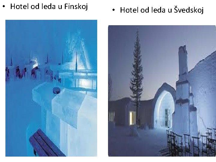 • Hotel od leda u Finskoj • Hotel od leda u Švedskoj