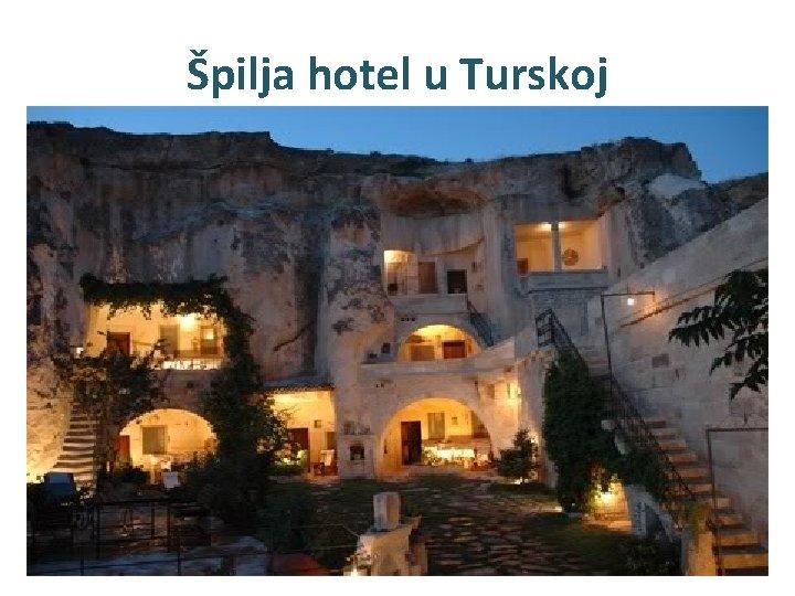 Špilja hotel u Turskoj