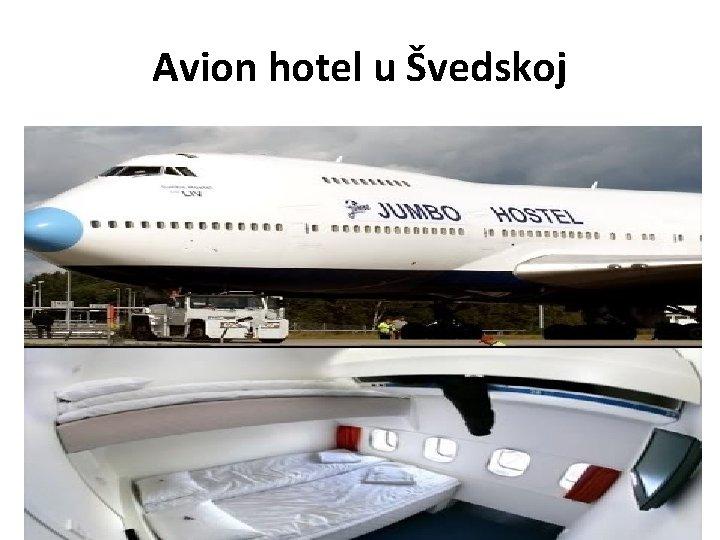 Avion hotel u Švedskoj