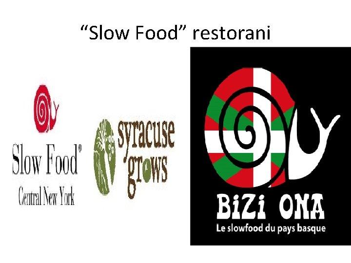 """Slow Food"" restorani"