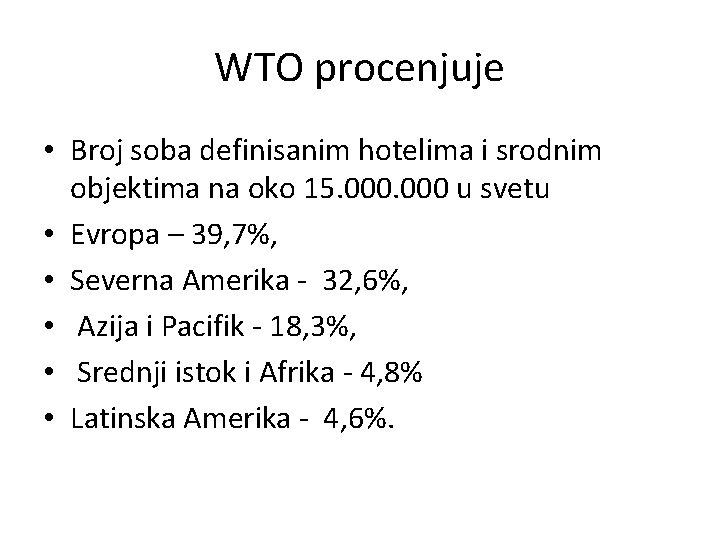 WTO procenjuje • Broj soba definisanim hotelima i srodnim objektima na oko 15. 000