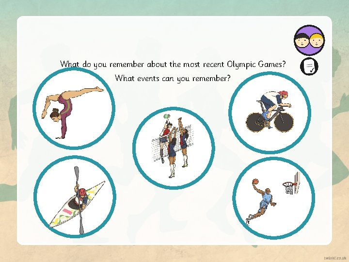 What do you remember about the most recent Olympic Games? What events can you