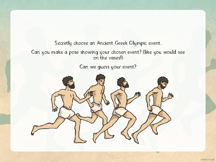 Secretly choose an Ancient Greek Olympic event. Can you make a pose showing your