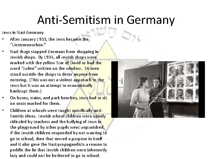 Anti-Semitism in Germany Jews in Nazi Germany • After January 1933, the Jews became