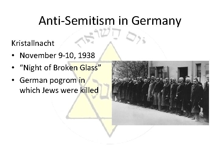 "Anti-Semitism in Germany Kristallnacht • November 9 -10, 1938 • ""Night of Broken Glass"""
