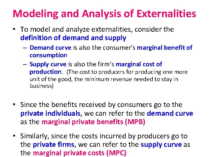 Modeling and Analysis of Externalities • To model and analyze externalities, consider the definition