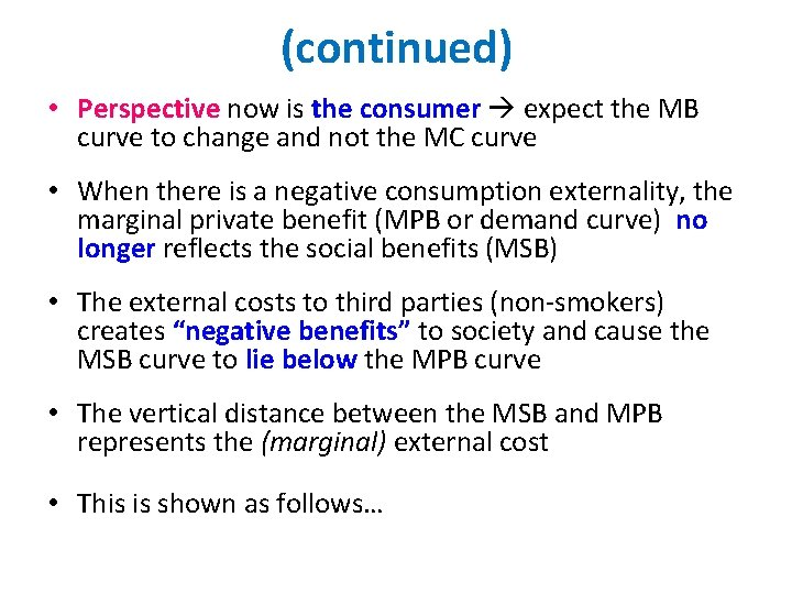 (continued) • Perspective now is the consumer expect the MB curve to change and
