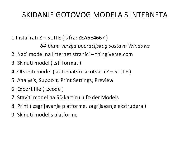 SKIDANJE GOTOVOG MODELA S INTERNETA 1. Instalirati Z – SUITE ( šifra: ZEA 6