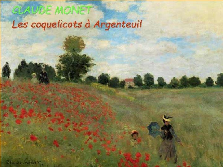 CLAUDE MONET Les coquelicots à Argenteuil Aura. Stefanescu