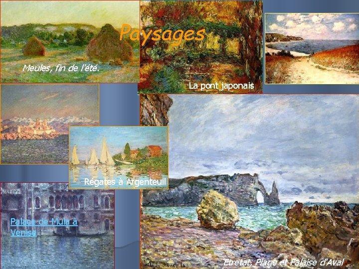Paysages Meules, fin de l'été. La pont japonais Régates à Argenteuil Palace de Mula