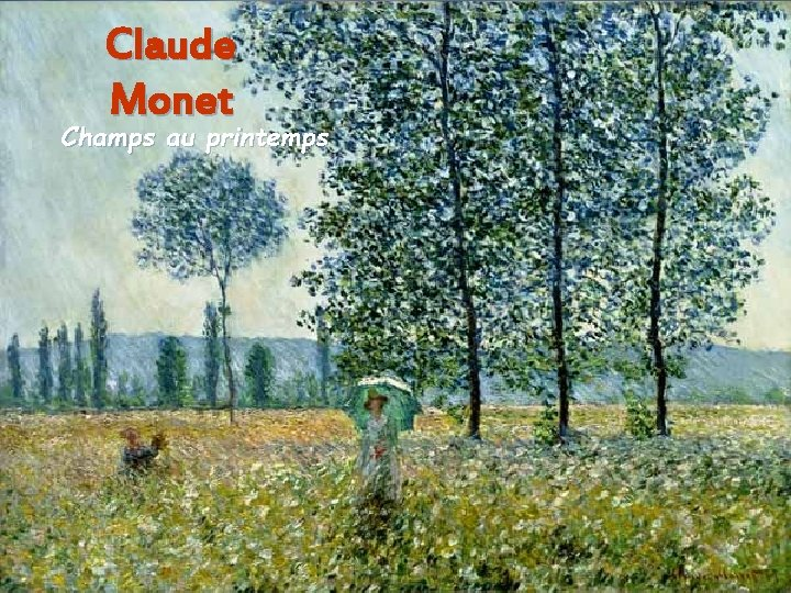 Claude Monet Champs au printemps Aura. Stefanescu