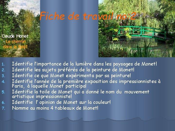 Fiche de travail no: 2 Claude Monet - Le chemin dans la forêt 1.