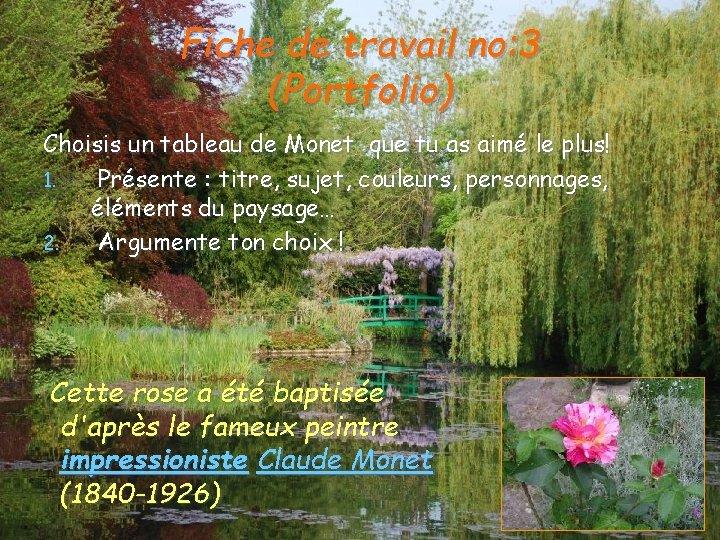 Fiche de travail no: 3 (Portfolio) Choisis un tableau de Monet que tu as