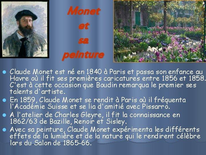 Monet et sa peinture l l Claude Monet est né en 1840 à Paris