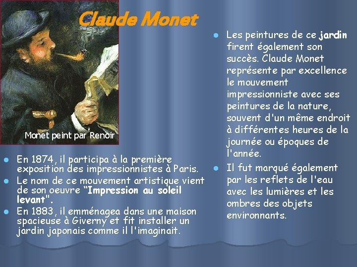 Claude Monet l l l Les peintures de ce jardin firent également son succès.