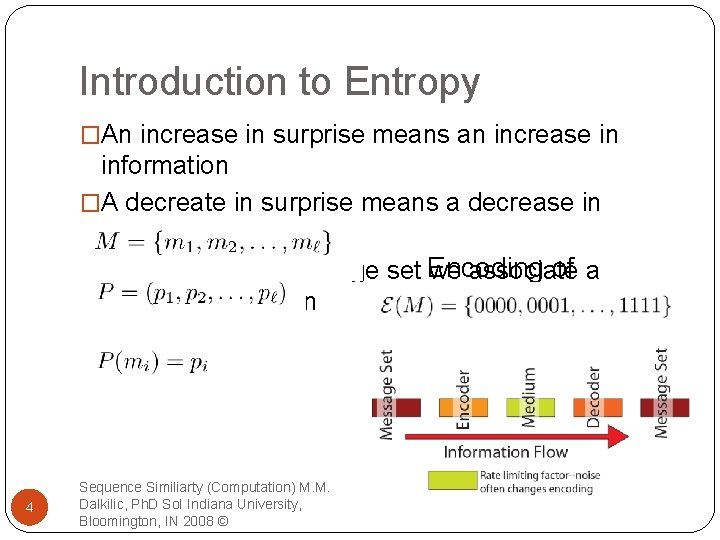 Introduction to Entropy �An increase in surprise means an increase in information �A decreate