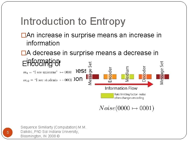 Introduction to Entropy �An increase in surprise means an increase in information �A decrease